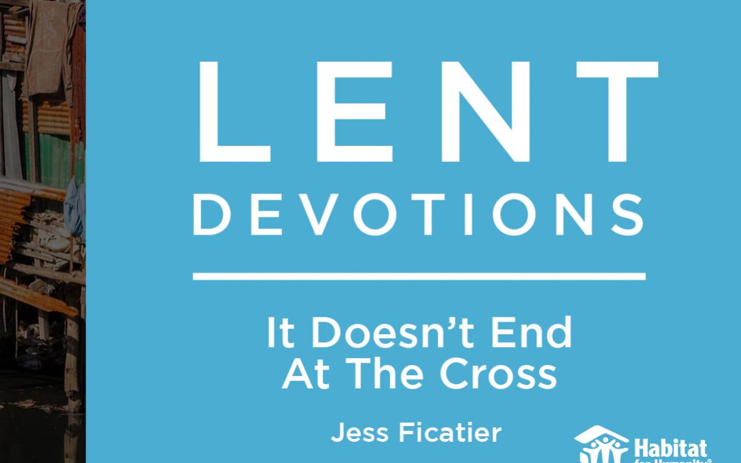 It Doesn't End At The Cross || Lent Devotions 2021 || After Easter