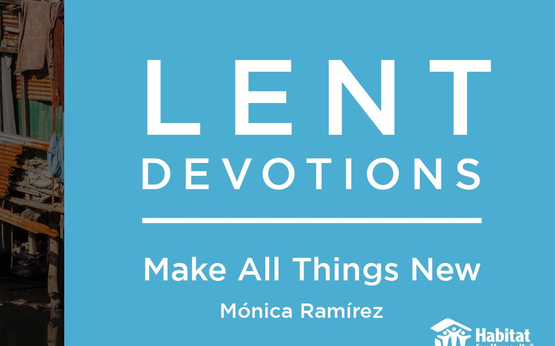 Make All Things New || Lent Devotions 2021 || Week 1