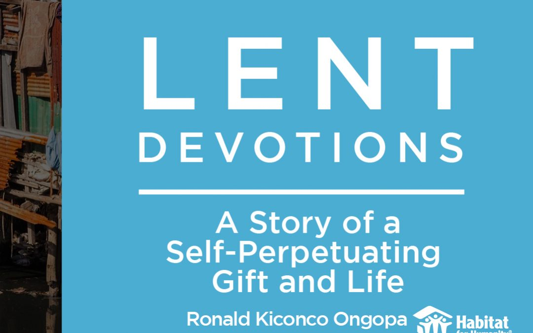 A Story of a Self-Perpetuating Gift and Life || Lent Devotions 2021 || Week 2