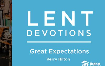 Great Expectations || Lent Devotions 2021 || Week 4
